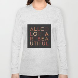 All Colors are Beautiful Long Sleeve T-shirt
