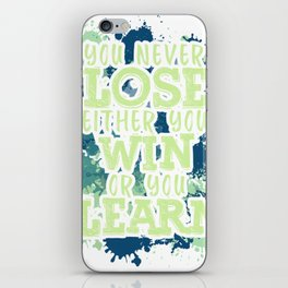 You Never Lose, Either You WIN Or You Learn iPhone Skin
