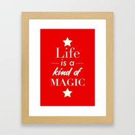 Life is a kind of Magic Framed Art Print