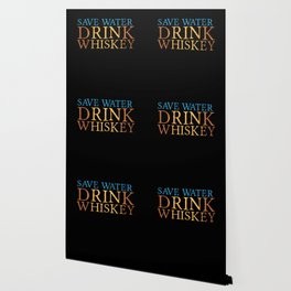 Save Water Drink Whiskey Whisky Alcohol Wallpaper
