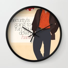 """Security is going to run you down hard."" Wall Clock"