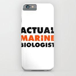 Marine Biology Gift Idea Actual Marine Biologist iPhone Case