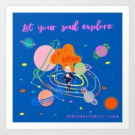 Let your soul explore Art Print