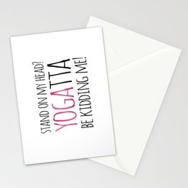Stand On My Head? YOGAtta Be Kidding Me! Stationery Cards