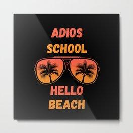 adios school hello beach Metal Print