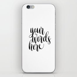 Your Words Here, Custom Quote Print, Typography Poster, Custom Art Print iPhone Skin