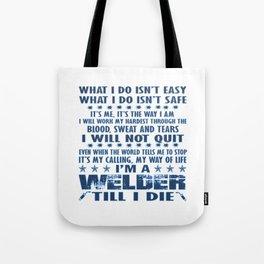 I'm a Welder till I die Tote Bag