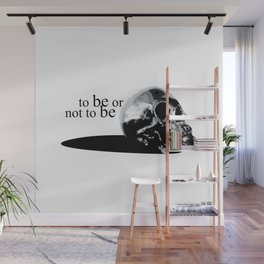 TO  BE OR NOT TO BE Wall Mural