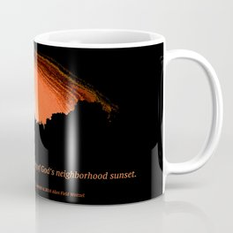 """God's Neighborhood Sunset"" with poem: Serenity Coffee Mug"