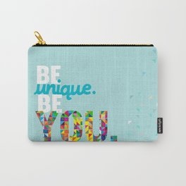 be unique be you. Carry-All Pouch