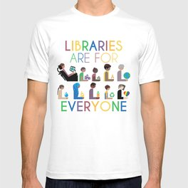 Rainbow Libraries Are For Everyone T-shirt