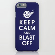Keep Calm and Blast Off iPhone 6s Slim Case