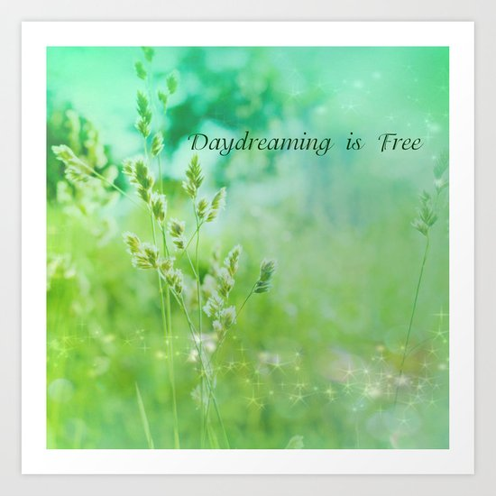 Daydreaming is Free Art Print