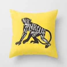NOT MY CIRCUS Throw Pillow