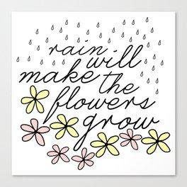 Rain Will Make The Flowers Grow #2 Canvas Print