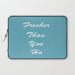 Fresher Than You Ho Pale Teal Laptop Sleeve