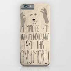 I'm mad as hell and I'm not gonna take it anymore iPhone 6s Slim Case