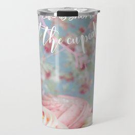 Eat the Cupcakes! Travel Mug
