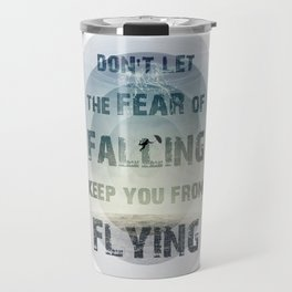 don't let the fear of falling keep you from flying Travel Mug