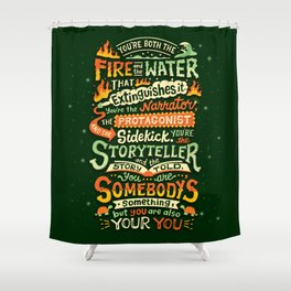 You are your you Shower Curtain