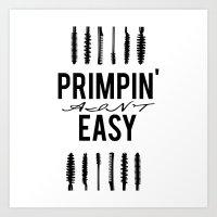 Primpin' ain't Easy Art Print