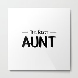The Best Aunt Metal Print