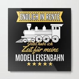 Rente Modelleisenbahn Opa Rentner Hobby Lokführer Metal Print
