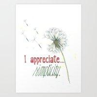 I appreciate simplicity. Art Print