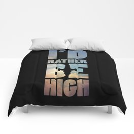 I'd Rather Be High Comforters