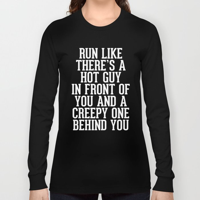 2867888ed3 Hot Guy In Front Funny Running Quote Long Sleeve T-shirt by ...