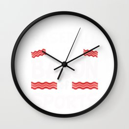 Baseball is the Bacon of Sports Funny Wall Clock
