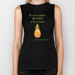 Be a pineapple- stand tall, wear a crown and be sweet on the inside Biker Tank