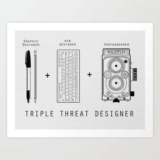 Triple Threat Designer Art Print