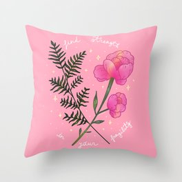 Find strength in your fragility Throw Pillow