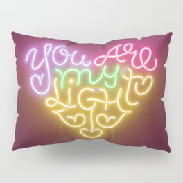 You Are My Light (neon) Pillow Sham