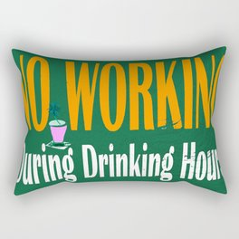 NO WORKING DURING DRINKING HOURS VINTAGE SIGN Rectangular Pillow