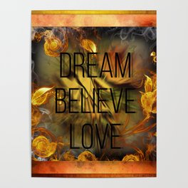 Dream Believe Love Poster