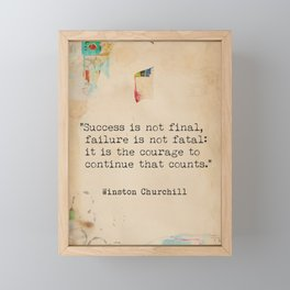 Churchill quote poster. Success is not final. Framed Mini Art Print