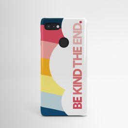 Be Kind The End. (notebook) Android Case