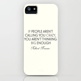 Richard Branson quote, think big, take risks, inspiring, motivational sentence iPhone Case
