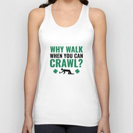 Why Walk When You Can Crawl? Unisex Tank Top