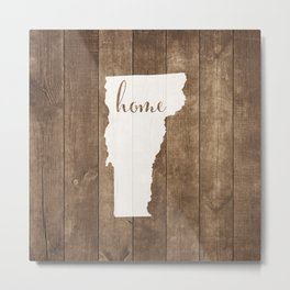 Vermont is Home - White on Wood Metal Print
