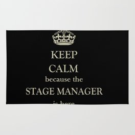 THE STAGE MANAGER IS HERE (Keep Calm) Rug