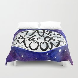 Take Me to the Moon Duvet Cover