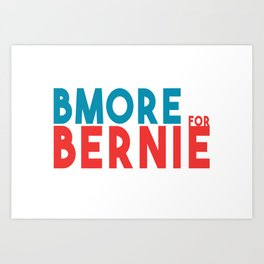 BMORE for Bernie Art Print