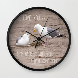 I Have Come Home Wall Clock
