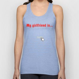 My girlfriend is Unisex Tank Top