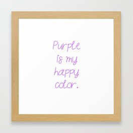 Purple is my happy color. Framed Art Print