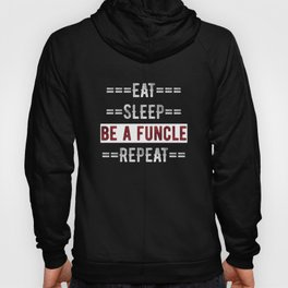 Gift for Fun Uncles Eat Sleep Be a Funcle Repeat  Hoody