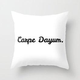 Carpe Dayum Throw Pillow